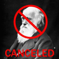Creationist: Time to Cancel Charles Darwin
