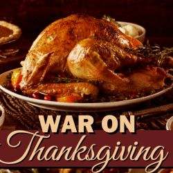 "Move Aside Christmas, Here Comes the ""War on Thanksgiving"""